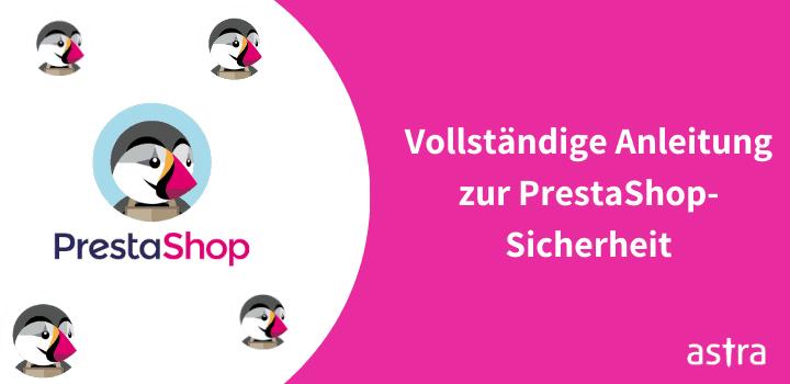 PrestaShop-Sicherheit – So sichern Sie Ihren PrestaShop-basierten Shop