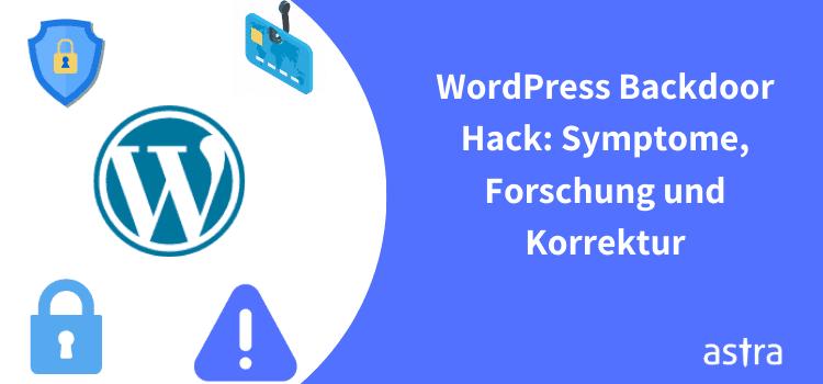 WordPress Backdoor Hack: Symptome, Forschung und Korrektur