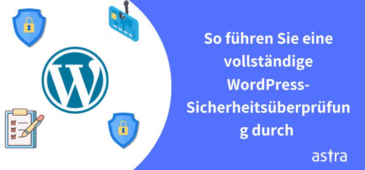 So führen Sie eine vollständige WordPress-Sicherheitsüberprüfung durch