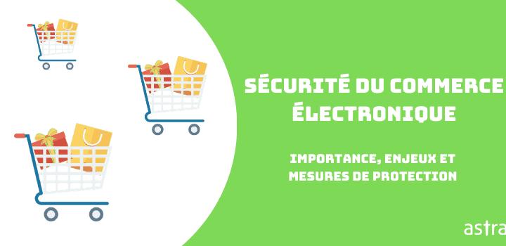 Sécurité du commerce électronique – Importance, problèmes et mesures de protection