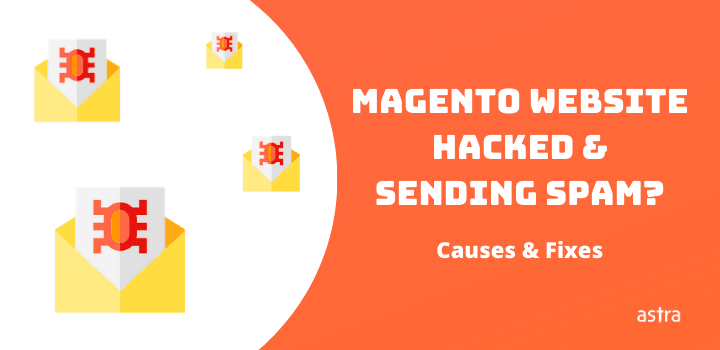 Magento Website Hacked and Sending Spam Emails. How to Fix?