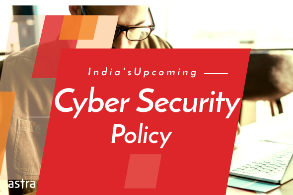 5 Essential Points That Should Make It To India's New Cyber Security Policy